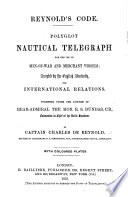 Reynold's Code. Polyglot Nautical Telegraph for the use of men of war and merchant vessels. ... Revised by F. G. Simpkinson
