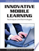 Innovative Mobile Learning Techniques And Technologies Book PDF