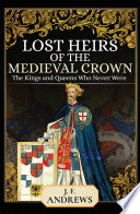 Lost Heirs of the Medieval Crown