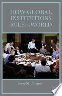 How Global Institutions Rule The World Book