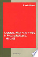 Literature History And Identity In Post Soviet Russia 1991 2006