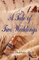 A Tale of Two Weddings