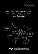 Palladium Catalyzed Domino Reactions on Carbohydrates and Dialkynes Book