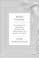 link to Mind fixers : psychiatry's troubled search for the biology of mental illness in the TCC library catalog