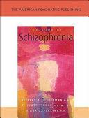 The American Psychiatric Publishing Textbook of Schizophrenia