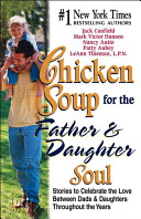 Chicken Soup for the Father and Daughter Soul Book PDF