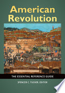 American Revolution  The Essential Reference Guide