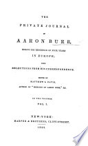 The Private Journal of Aaron Burr, During His Residence of Four Years in Europe; with Selections from His Correspondence. Edited by Matthew L. Davis