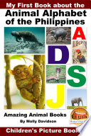 My First Book About The Animal Alphabet Of The Philippines Amazing Animal Books Children S Picture Books