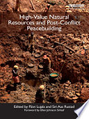 High Value Natural Resources and Post Conflict Peacebuilding