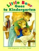 Little Bear Goes to Kindergarten