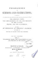Programmes of sermons and instructions  comprising the Apostles  creed  the commandments of God   c    Book