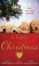A Puppy for Christmas: On the Secretary's Christmas List / The Patter of Paws at Christmas / The Soldier, the Puppy and Me