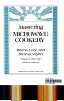 MASTERING MICRWAVE COOKING