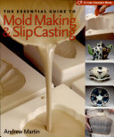The Essential Guide to Mold Making   Slip Casting