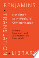 """Translation as Intercultural Communication: Selected Papers from the EST Congress, Prague 1995"" by Mary Snell-Hornby, Zuzana Jettmarová, Klaus Kaindl"