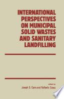 International Perspectives On Municipal Solid Wastes And Sanitary Landfilling Book PDF