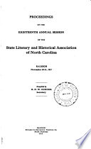 Proceedings and Addresses of the Annual Session of the State Literary and Historical Association of North Carolina
