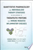 Quantitative Pharmacology and Individualized Therapy Strategies in Development of Therapeutic Proteins for Immune Mediated Inflammatory Diseases Book