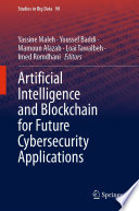 Artificial Intelligence and Blockchain for Future Cybersecurity Applications Book
