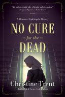link to No cure for the dead : a Florence Nightingale mystery in the TCC library catalog
