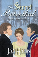 The Secret Betrothal - A Pride and Prejudice Alternate Path