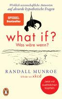 What if? Was wäre wenn?: Wirklich wissenschaftliche Antworten auf ...