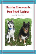 Healthy Homemade Dog Food Recipes