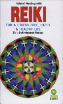 Natural Healing With Reiki (For Stress Free Happy & Healthy Life)