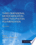 Three Dimensional Microfabrication Using Two Photon Polymerization Book