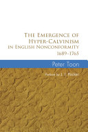 The Emergence of Hyper Calvinism in English Nonconformity 1689   1765