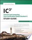 IC3  Internet and Computing Core Certification Key Applications Global Standard 4 Study Guide