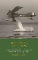 The Origins of Air War