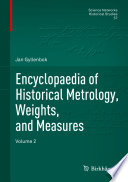 Encyclopaedia of Historical Metrology  Weights  and Measures