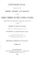 Information Respecting the History  Condition and Prospects of the Indian Tribes of the United States