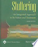 """Stuttering: An Integrated Approach to Its Nature and Treatment"" by Barry Guitar"