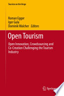 Open Tourism  : Open Innovation, Crowdsourcing and Co-Creation Challenging the Tourism Industry