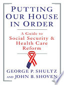 Putting Our House In Order A Guide To Social Security And Health Care Reform