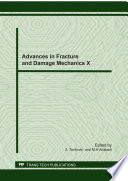 Advances in Fracture and Damage Mechanics X