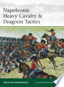 Napoleonic Heavy Cavalry   Dragoon Tactics