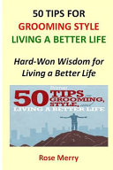 50 Tips for Living a Better Life