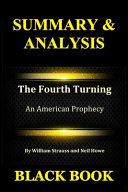 Summary   Analysis  The Fourth Turning an American Prophecy by William Strauss and Neil Howe
