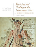 Medicine and Healing in the Premodern West  A History in Documents