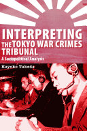 Interpreting the Tokyo War Crimes Tribunal