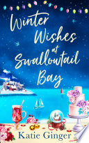 Winter Wishes at Swallowtail Bay (Swallowtail Bay, Book 3)