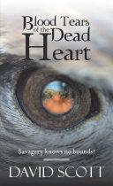 Blood Tears of the Dead Heart