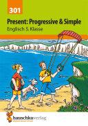 Present: Progressive Form & Simple. Englisch 5. Klasse
