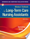 Workbook And Competency Evaluation Review For Mosby S Textbook For Long Term Care Nursing Assistants E Book
