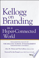 """Kellogg on Branding in a Hyper-Connected World"" by Alice M. Tybout, Tim Calkins"