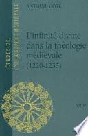 L'infinité divine dans la théologie médiévale, 1220-1255